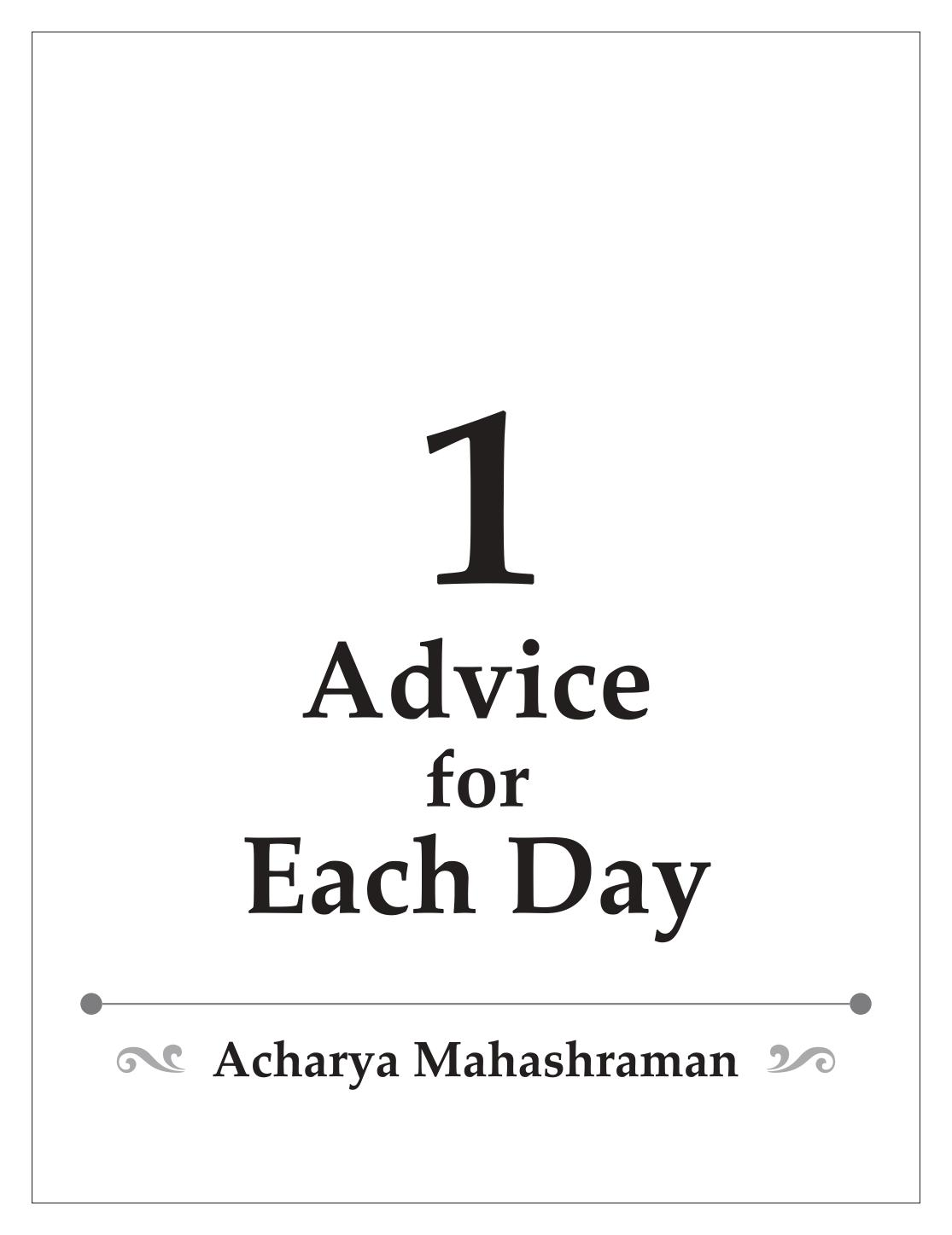 http://www.herenow4u.net/fileadmin/_files2017/Books_online/Advice_for_Each_Day_-_Acharya_Mahashraman/0001.jpg
