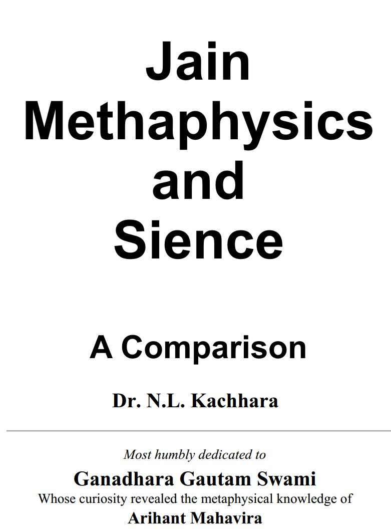 http://www.herenow4u.net/fileadmin/_files2017/Books_online/Jain_Metaphysics_and_Science_-_Kachhara/Jain_Metaphysics_and_Science_-_Kachhara.jpg