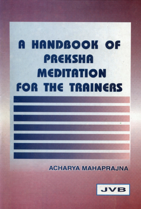 http://www.herenow4u.net/fileadmin/v3media/pics/Books_online/A_Handbook_of_Preksha_Meditation_for_the_Trainers/A_Handbook_of_Preksha_Meditation_for_the_Trainers.jpg