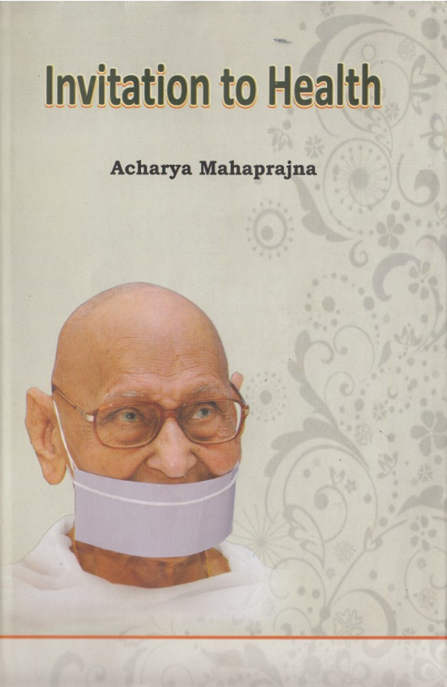 http://www.herenow4u.net/fileadmin/v3media/pics/Books_online/Invitation_To_Health/Invitation_To_Health_-_Acharya_Mahaprajna_640.jpg