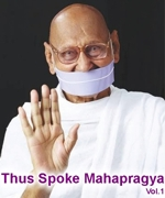 http://www.herenow4u.net/fileadmin/v3media/pics/Books_online/Thus_Spoke_Mahapragya_-_Vol.1/Thus_Spoke_Mahapragya_-_Vol.1_W150.jpg