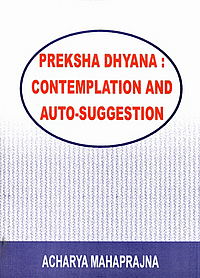 Preksha Dhyana: Contemplation and Auto-suggestion