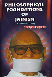 Philosophical Foundations Of Jainism (An Introduction)